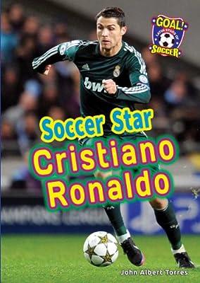 Soccer Star Cristiano Ronaldo (Goal! Latin Stars of Soccer)
