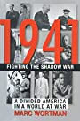 1941: Fighting the Shadow War: A Divided America in a World at War