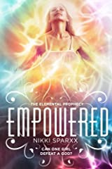Empowered (The Elemental Prophecy) (Volume 3) Paperback