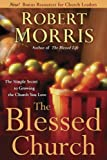 The Blessed Church, Robert Morris, 0307729753