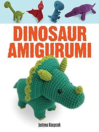 Amazon.com: Dinosaur Amigurumi eBook: Justyna Kacprzak ...
