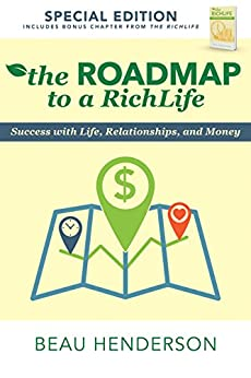 The Roadmap to a RichLife: Success with Life, Relationships, and Money by [Henderson, Beau]
