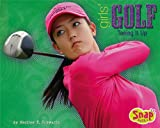 Girls' Golf, Heather E. Schwartz, 1429601329