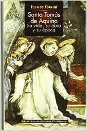 Santo Tomás de Aquino: su vida, su obra y su época MAIOR