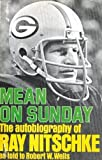 Mean on Sunday: The Autobiography of Ray Nitschke, Hardcover 1973