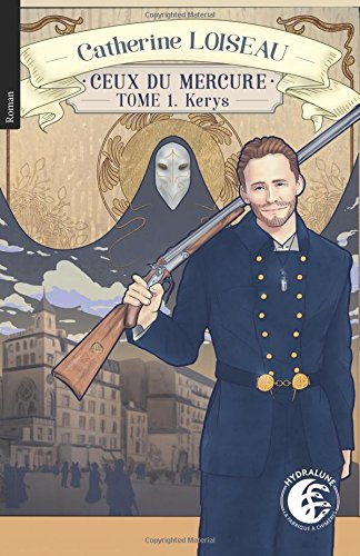 Ceux du mercure (Kerys) (Volume 1) (French Edition)