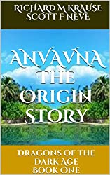 ANVAVNA The Origin Story (Dragons of the Dark Age Book 1) (English Edition)