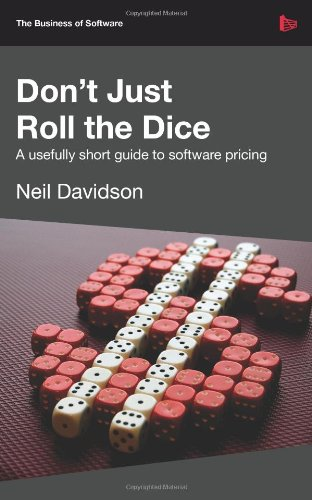 Download Don't Just Roll the Dice - A Usefully Short Guide to Software Pricing pdf