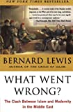 What Went Wrong?, Bernard Lewis, 0060516054