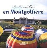 Loir et Cher en Montgolfiere