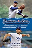 img - for Brothers in Arms: Koufax, Kershaw, and the Dodgers  Extraordinary Pitching Tradition book / textbook / text book