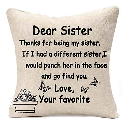 Pillow Sister Throw (Quote Words Dear Sister Thanks For Being My Sister Love Your Favorite Butterfly Cactus Potted Best Gift Square Throw Pillowcase Pillow Cover Cotton Linen Cushion Cover Family decoration Case 18 Inch)