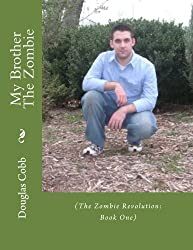 My Brother The Zombie: (The Zombie Revolution: Book One)