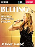 img - for Belting: A Guide to Healthy, Powerful Singing book / textbook / text book