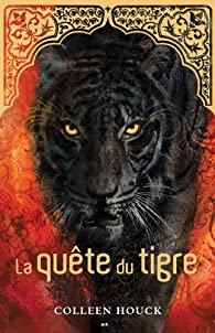 La saga du tigre, tome 2 : La quête du tigre par Colleen Houck