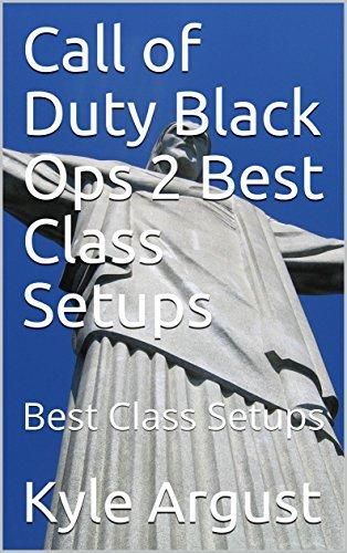 Call of Duty Black Ops 2 Best Class Setups: Best Class Setups