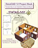 The DataCAD 12 Project Book, Smith, Michael, 0977752542