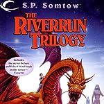 Riverrun: Riverrun, Book 1   S. P. Somtow