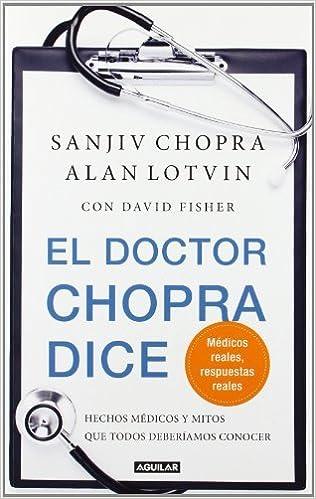 El Doctor Chopra Dice. El Precio Es En Dolares: SANJIV CHOPRA; ALAN LOTVIN : Amazon.com: Books
