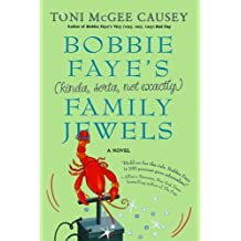 Bobbie Faye's (kinda, sorta, not exactly) Family Jewels by Toni McGee Causey (2008-05-27)