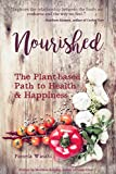 img - for Nourished: The Plant-based Path to Health and Happiness book / textbook / text book