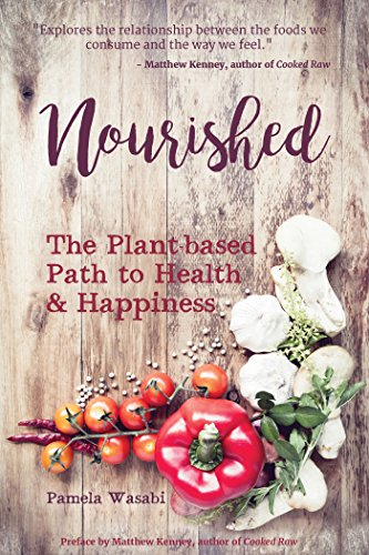 Nourished: The Plant-based Path to Health and Happiness by Pamela Wasabi