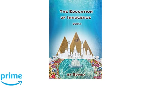 THE EDUCATION OF INNOCENCE :BOOK II