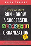 img - for How to Start, Run & Grow a Successful Nonprofit Organization: DIY Startup Guide to 501 C(3) Nonprofit Charitable Organization For All 50 States & DC book / textbook / text book