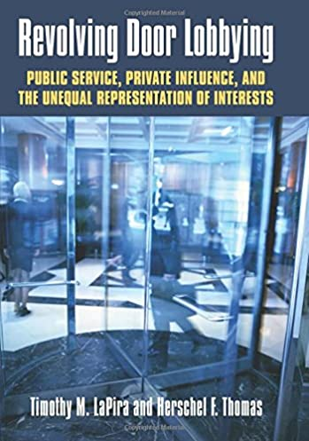 Revolving Door Lobbying Public Service Private Influence and the Unequal Representation of Interests (Studies in government and public policy) Timothy ...  sc 1 st  Amazon.com & Revolving Door Lobbying: Public Service Private Influence and ...