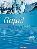 Pame! A1: Der Griechischkurs / Arbeitsbuch mit Audio-CD