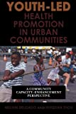 Youth-Led Health Promotion in Urban Communities, Melvin Delgado, 0742561143