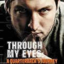 Through My Eyes: A Quarterback's Journey: Young Reader's Edition Audiobook by Tim Tebow Narrated by Adam Verner