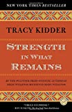img - for Strength in What Remains (Random House Reader's Circle) by Tracy Kidder (2010-05-04) book / textbook / text book