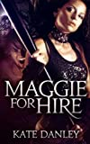 Maggie for Hire, Kate Danley, 1463762542
