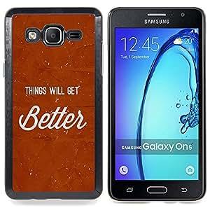 Stuss Case / Funda Carcasa protectora - Las cosas mejorarán texto rojo impresiones Inspiring - Samsung Galaxy On5 O5