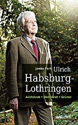 Ulrich Habsburg-Lothringen: Aristokrat, Demokrat, Grüner