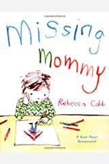 Missing Mommy: A Book About Bereavement Hardcover