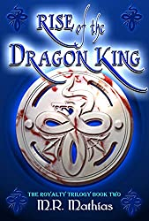 Rise of the Dragon King: Book two of the Royalty Trilogy (Dragoneers Saga 5)