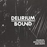 Delirium Dissonance & Death by Delirium Bound (2010-05-04)