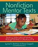 Nonfiction Mentor Texts: Teaching Informational Writing Through Children's Literature, K-8