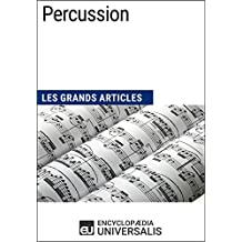 Percussion: Les Grands Articles d'Universalis (French Edition)