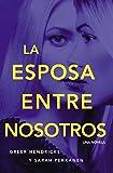 esposa entre nosotros (Spanish Edition)