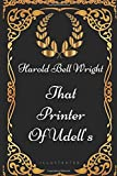 That Printer Of Udell's: By Harold Bell Wright - Illustrated
