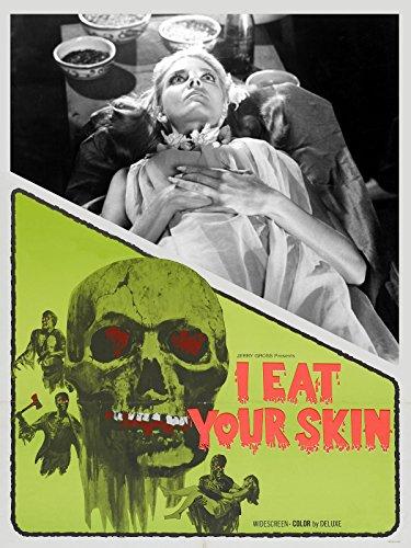 (I Eat Your Skin)