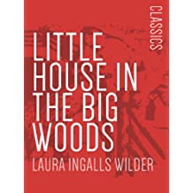 Little House in the Big Woods: Little House on the Prairie #1