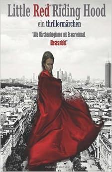 Little Red Riding Hood: Ein Thrillermärchen