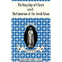 Kingship of Christ and the Conversion of the Jewish Nation