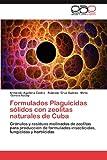Formulados Plaguicidas Sólidos con Zeolitas Naturales de Cuba, Armando Aguilera Castro and Rolando Cruz Suárez, 3848472945