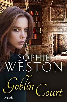 Goblin Court by [Weston, Sophie]