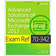 Exam Ref 70-342 Advanced Solutions of Microsoft Exchange Server 2013 (MCSE) by Brian Reid (2015-01-29)